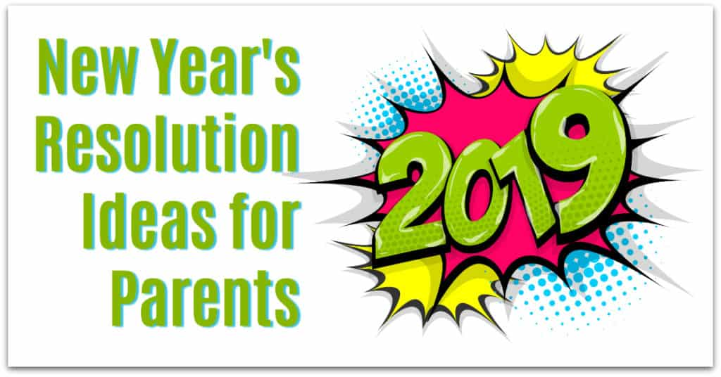 New Years Resolution Ideas for Parents
