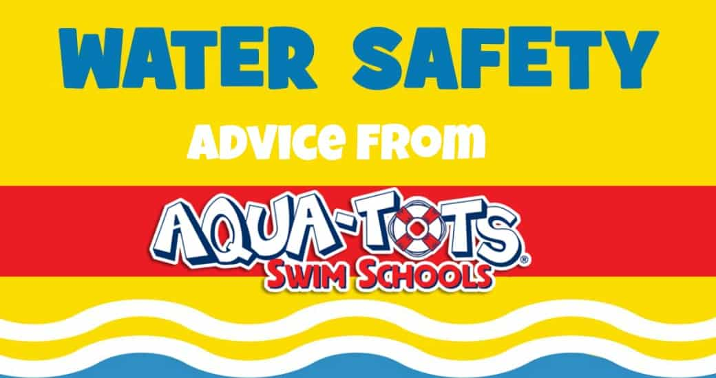 Water Safety Advice from Aqua Tots Swim Lessons