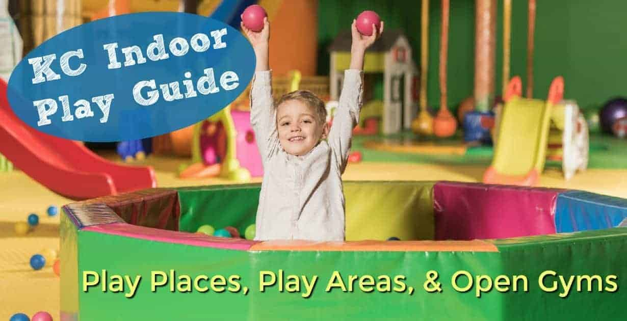 Kansas City Indoor Play Places for Kids, Play Areas, & Other Indoor Play Ideas