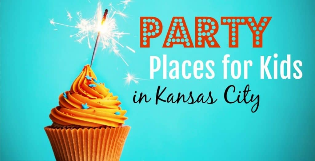 Best Birthday Party Places For Kids 43 Party Venues In Kc