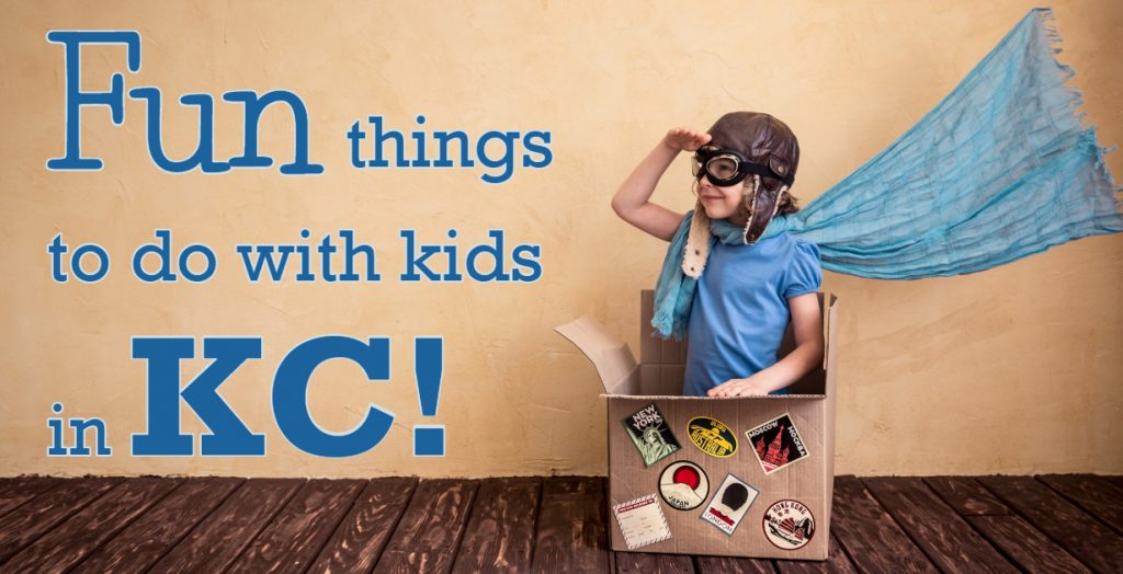 Fun Things to Do with Kids in KC 2019