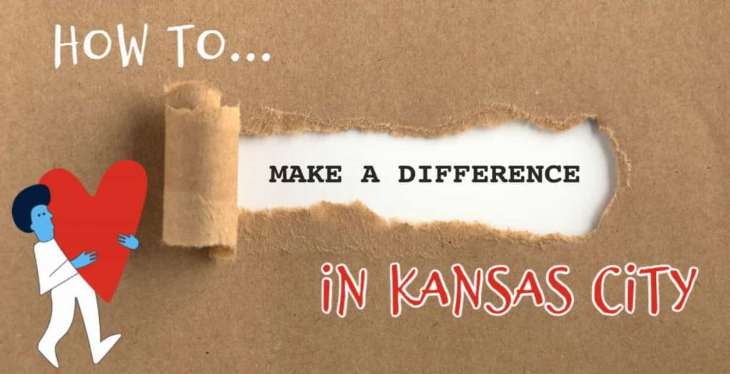How to Make a Difference in Kansas City