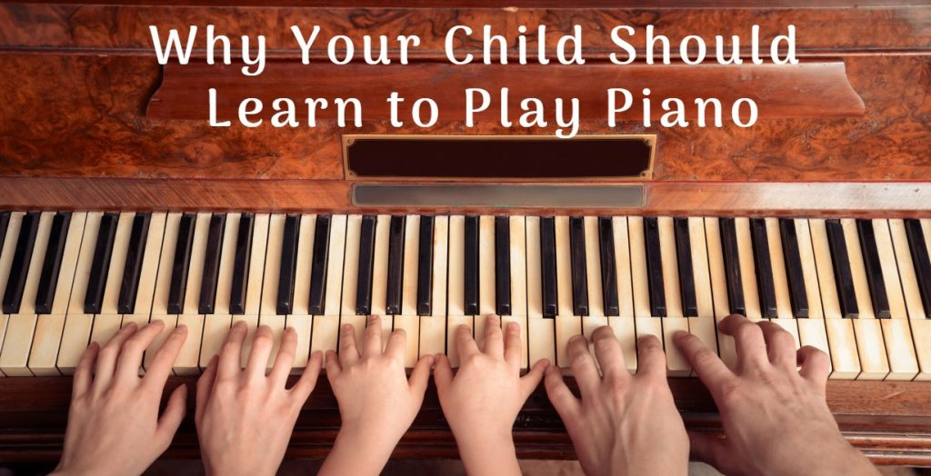 Why-Kids-Should-Play-the-Piano-Benefits-of-Playing-the-Piano