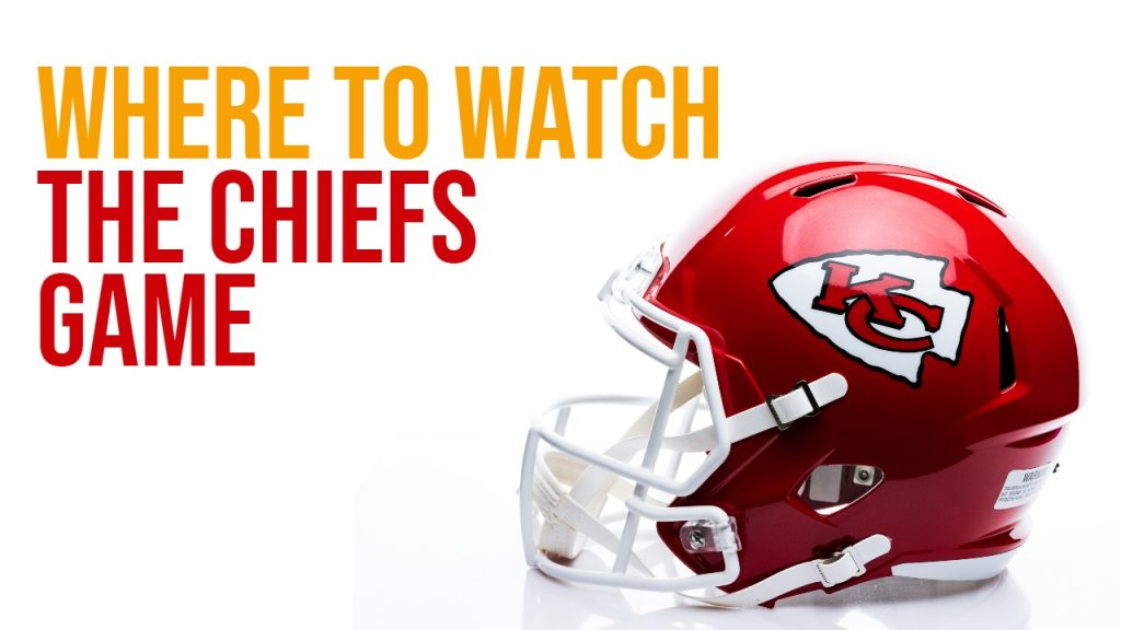where to watch the chiefs game in kansas city